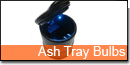 Ash Tray Bulbs
